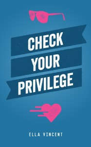 Check Your Privilege by Ella Vincent