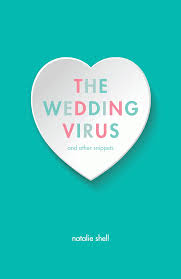 The Wedding Virus and Other Snippets by Natalie Shell