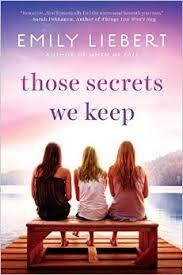 Those Secrets We Keep by Emily Liebert