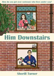 him downstiairs