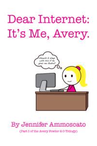 CLP Blog Tour Spotlight: Dear Internet: It's Me Avery by Jennifer Ammoscato